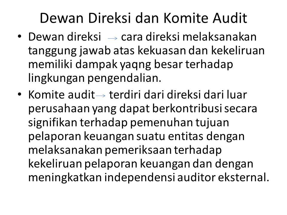 Dewan Direksi dan Komite Audit • Dewan direksi cara direksi melaksanakan tanggung jawab atas kekuasan dan kekeliruan memiliki dampak yaqng besar terha