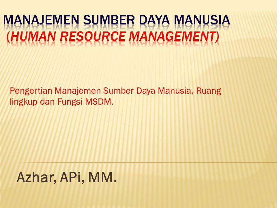 Pengertian Manajemen Sumber Daya Manusia secara Harfiah MSDM secara harfiah merupakan paduan dari pengertian Manajemen dengan Sumber Daya Manusia.