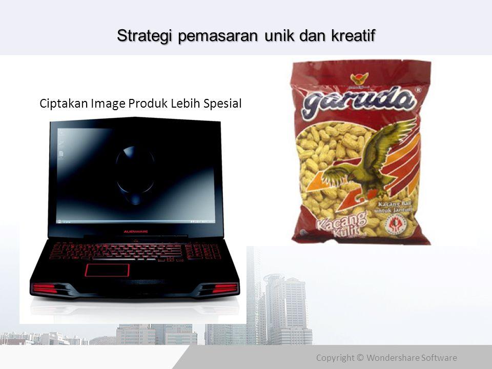 Copyright © Wondershare Software Strategi pemasaran unik dan kreatif Ciptakan Image Produk Lebih Spesialisasi