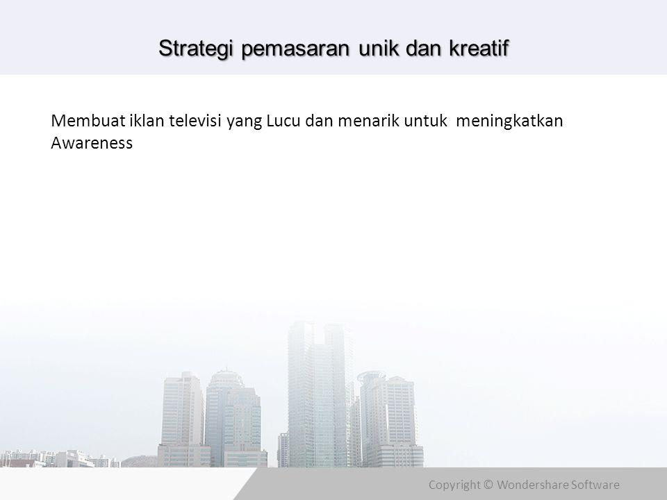 Copyright © Wondershare Software Strategi pemasaran unik dan kreatif Membuat iklan televisi yang Lucu dan menarik untuk meningkatkan Awareness