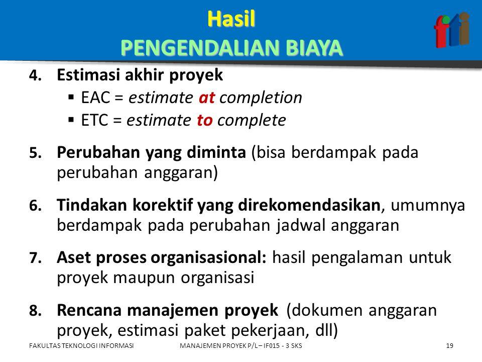 4. Estimasi akhir proyek  EAC = estimate at completion  ETC = estimate to complete 5.