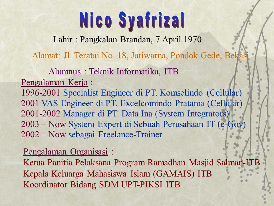 Lahir : Pangkalan Brandan, 7 April 1970 Alumnus : Teknik Informatika, ITB Pengalaman Kerja : 1996-2001 Specialist Engineer di PT.