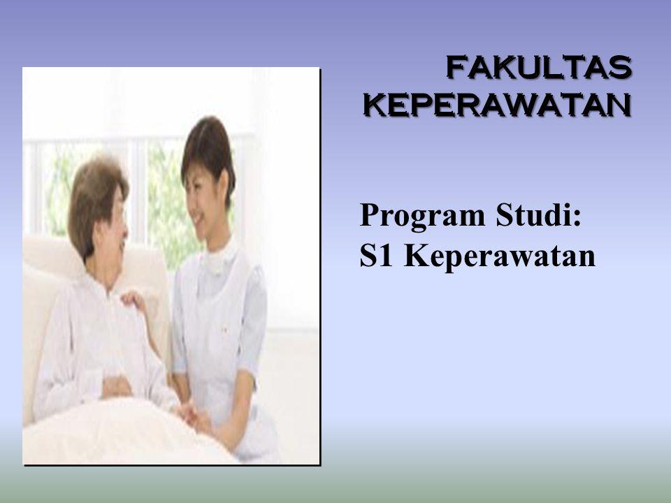 FAKULTAS KEPERAWATAN Program Studi: S1 Keperawatan