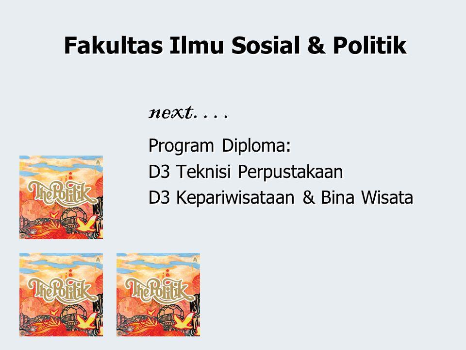 Fakultas Ilmu Sosial & Politik next….