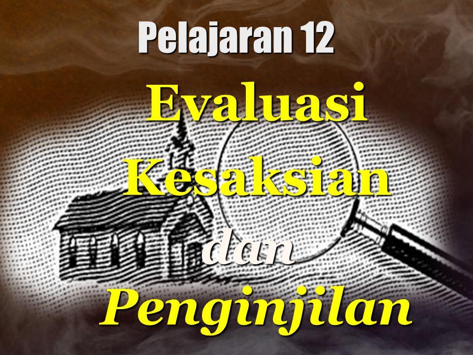 Pelajaran 12 EvaluasiKesaksian dan Penginjilan