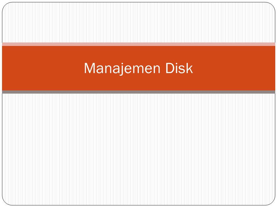  Merupakan salah satu piranti I/O  Berfungsi sebagai media penyimpan utama  Saat ini, disk yang umum adalah disk cakram magnetis (harddisk)