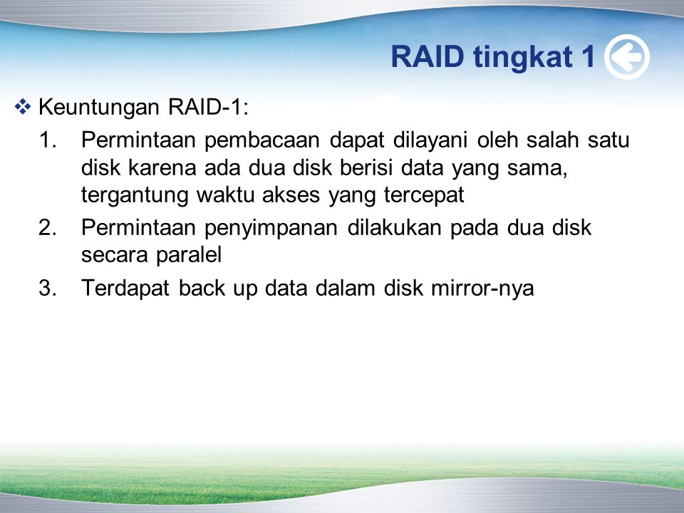 RAID tingkat 1  Keuntungan RAID-1: 1.