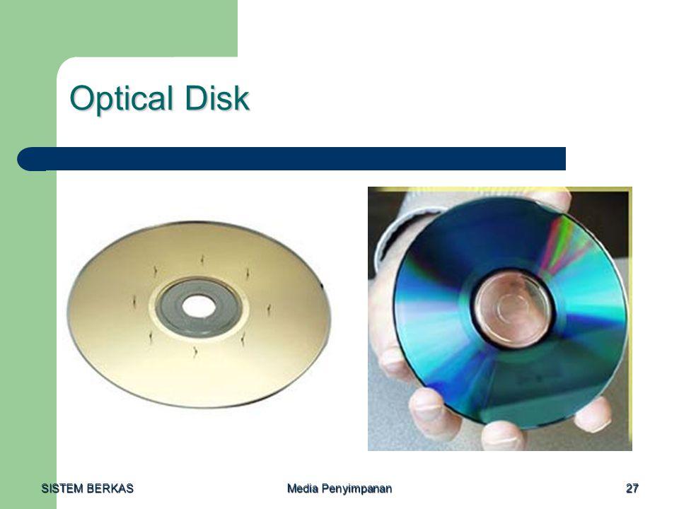 SISTEM BERKAS Media Penyimpanan 27 Optical Disk
