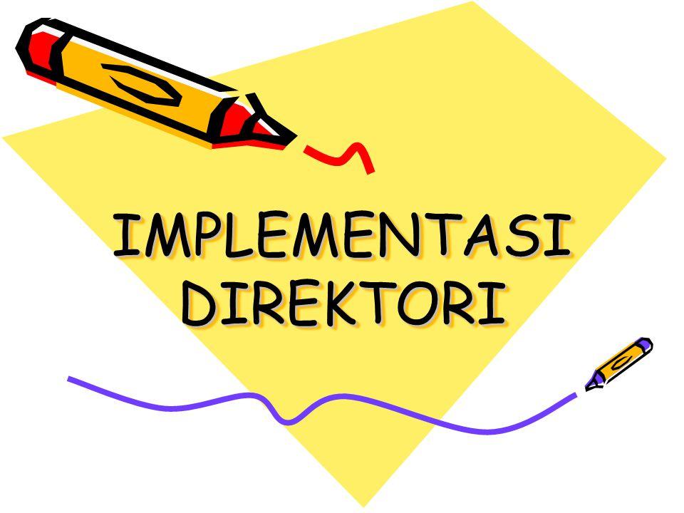 Implementasi Direktori •Pemilihan dlm algoritma mengenai alokasi direktori dan manajemen direktori.