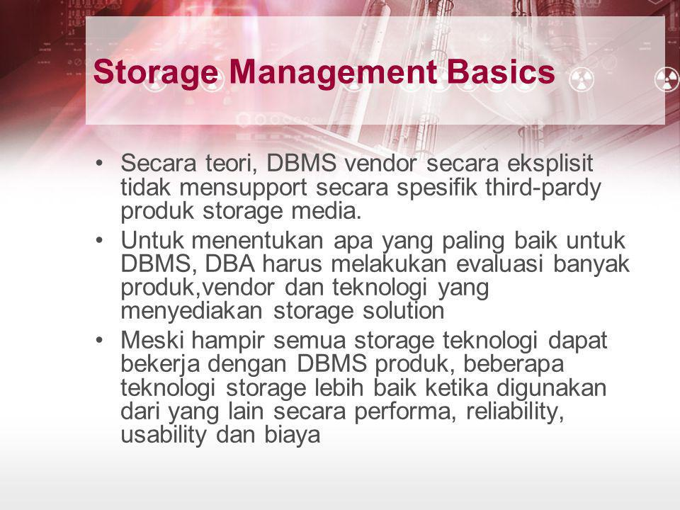 Storage option - RAID •Akronim dari redundant arrays of inexpensive disks, kombinasi multiple disk device menjadi array yang dapat digunakan oleh sistem sebagai single disk drive •Ada banyak level RAID technology, dengan berbagai macam tingkat fault tolerance dan tingkat performa •Aspek RAID yang menjadi kelebihan yaitu kemampuan untuk hot-swappable drives; array tidak perlu dimatikan untuk mengganti drive yang bermasalah •Drive dapat direplace ketika sistem berjalan, hal ini merupakan kelebihan sistem RAID yang dibutuhkan oleh DBA yang memanace nonstop data availability