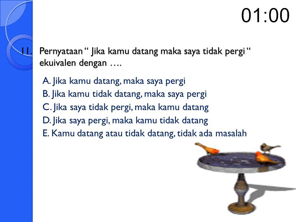 10.Ingkaran Pernyataan Jika guru tidak hadir, maka semua siswa bersukaria adalah ….