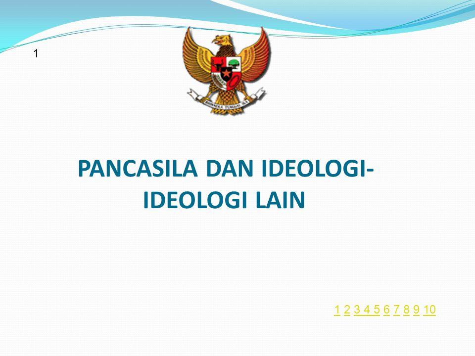 PANCASILA DAN IDEOLOGI- IDEOLOGI LAIN 1 11 2 3 4 5 6 7 8 9 1023 4 5678910