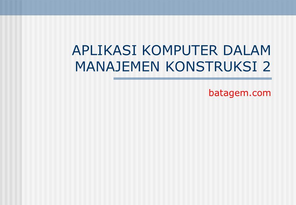 APLIKASI KOMPUTER DALAM MANAJEMEN KONSTRUKSI 2 batagem.com