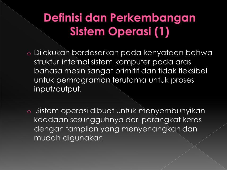 o Disini sistem operasi berperan sebagai penyedia interface yang sesuai berupa perluasan mesin (extended machine) atau mesin semu (virtual machine).