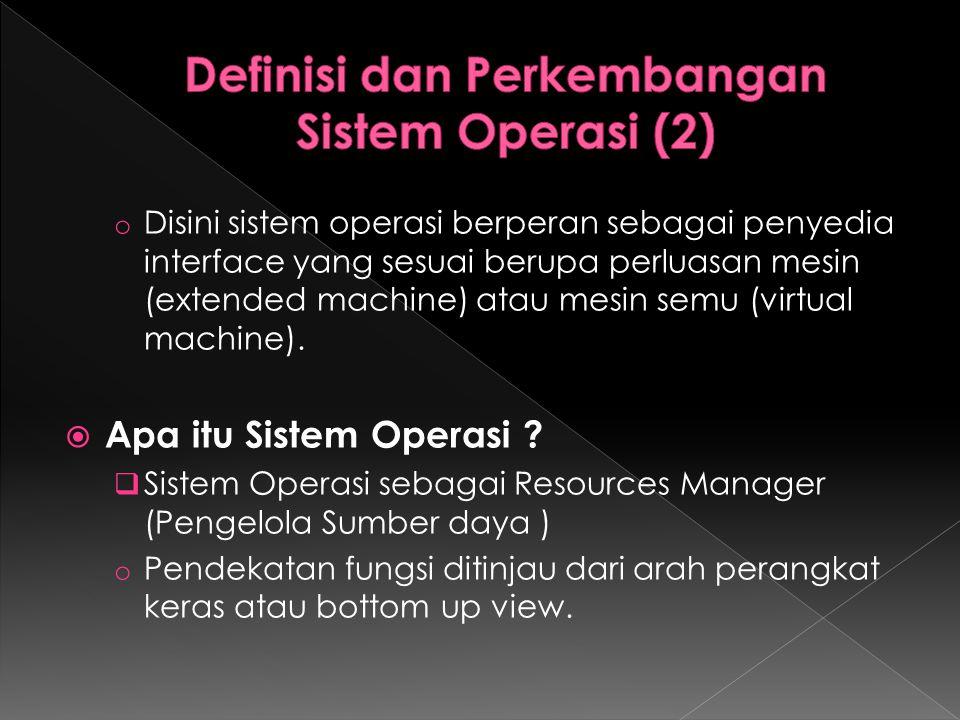 o Sistem operasi beperan untuk mengatur, mengorganisasikan, mengoperasikan secara keseluruhan bagian sistem yang kompleks o Sistem operasi mengontrol alokasi sumberdaya sistem komputer (pemroses, memori, piranti I/O) untuk berbagai program yang akan memakainya