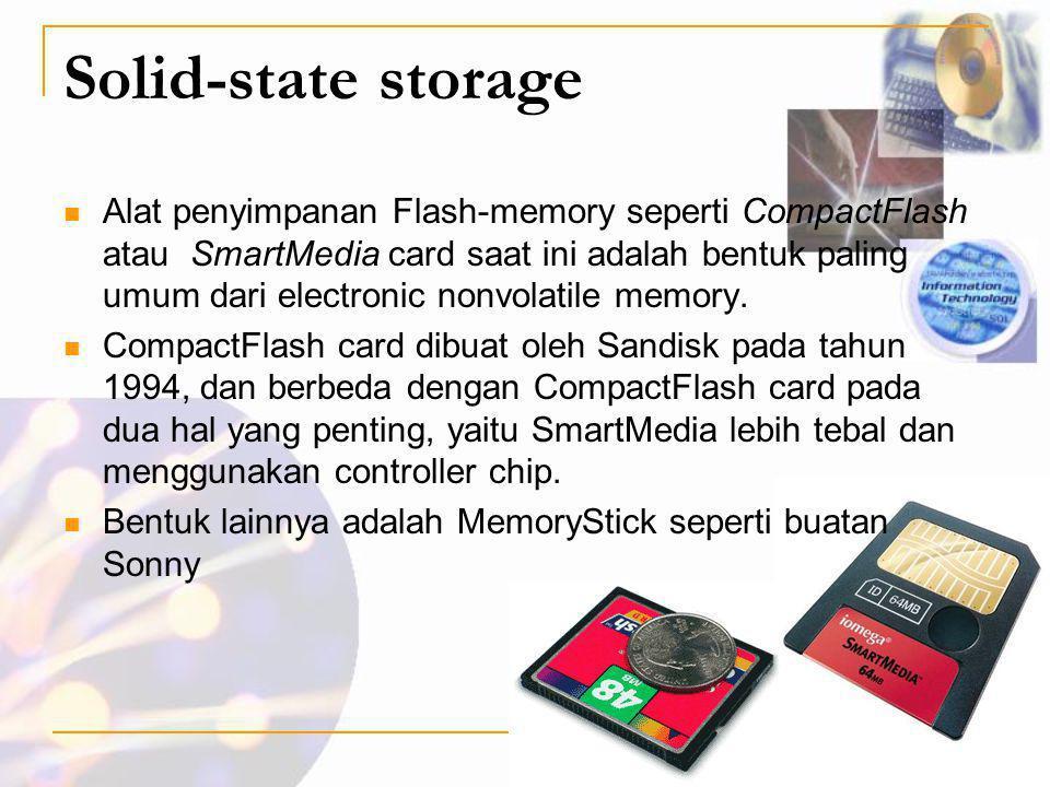 Solid-state storage  Alat penyimpanan Flash-memory seperti CompactFlash atau SmartMedia card saat ini adalah bentuk paling umum dari electronic nonvo