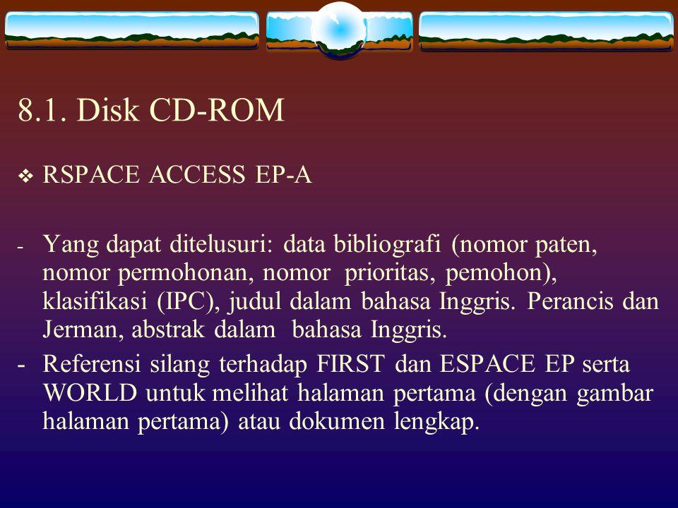 8. Bagaimana melakukan penelusuran  Disini akan dijelaskan penelusuran dengan menggunakan disk ACCESS RP-A dan disk EP-B.  Penelusuran dilakukan den