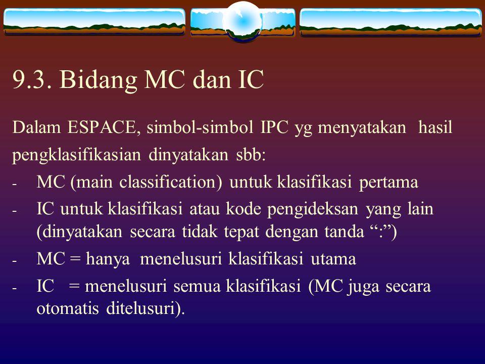 """9.2. Kode Pengindeksan IPC juga berisi """"kode pengindeksan"""". Simbol-simbol dicetak pada dokumen paten dengan tanda titik dua (:), bukan garis miring (/"""