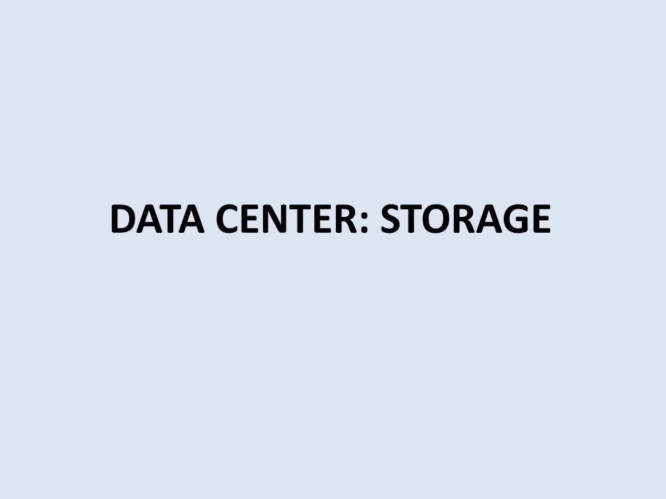 DATA CENTER: STORAGE