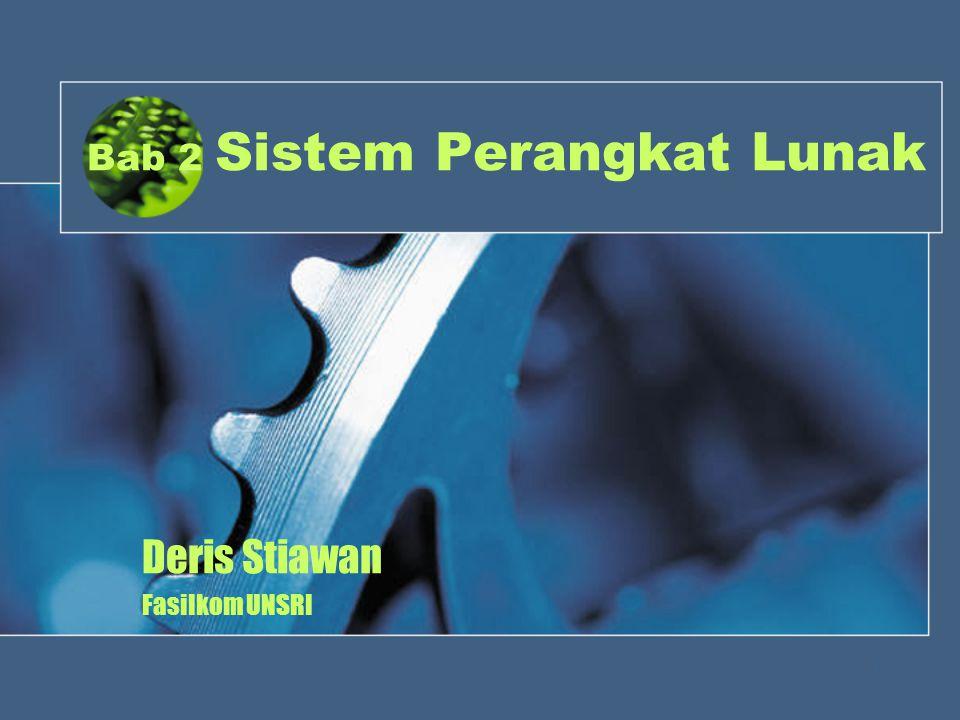 1 Bab 2 Sistem Perangkat Lunak Deris Stiawan Fasilkom UNSRI