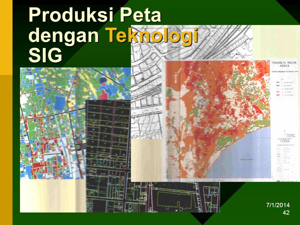 7/1/2014 42 Produksi Peta dengan Teknologi SIG