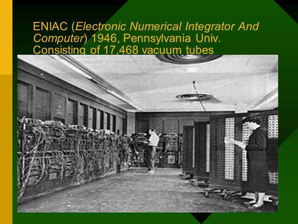 EDSAC (Elecronic Delay Storage Automatic Calculator/Computer) 1949, Cambridge University Uses: Vacuum Tubes