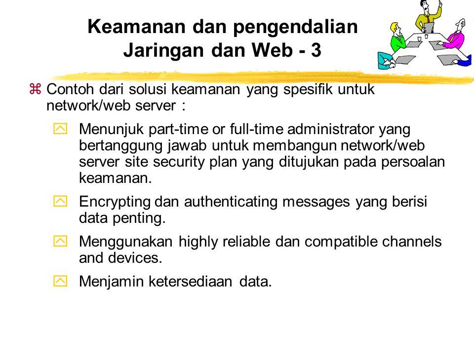 zContoh dari solusi keamanan yang spesifik untuk network/web server : yMenunjuk part-time or full-time administrator yang bertanggung jawab untuk memb