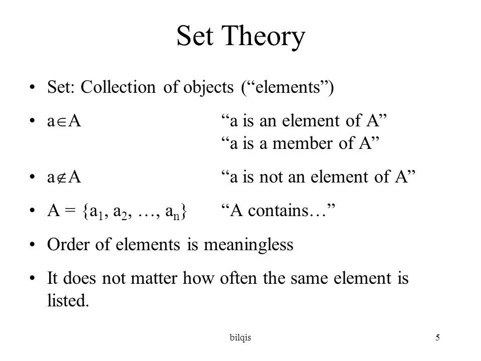 bilqis16 The Power Set: S adalah himpunan berhingga dengan n anggota Maka power set dari S -dinotasikan P(S)- adalah himpunan dari semua subset dari S dan |P(S)| = 2 n Contoh: S = { a, b, c} P(S) = { { }, {a}, {b}, {c}, {a, b}, {a, c}, {b, c}, {a, b, c} } The Cartesian Product: A dan B adalah himpunan, maka A  B = { (a, b) | a  A  b  B}