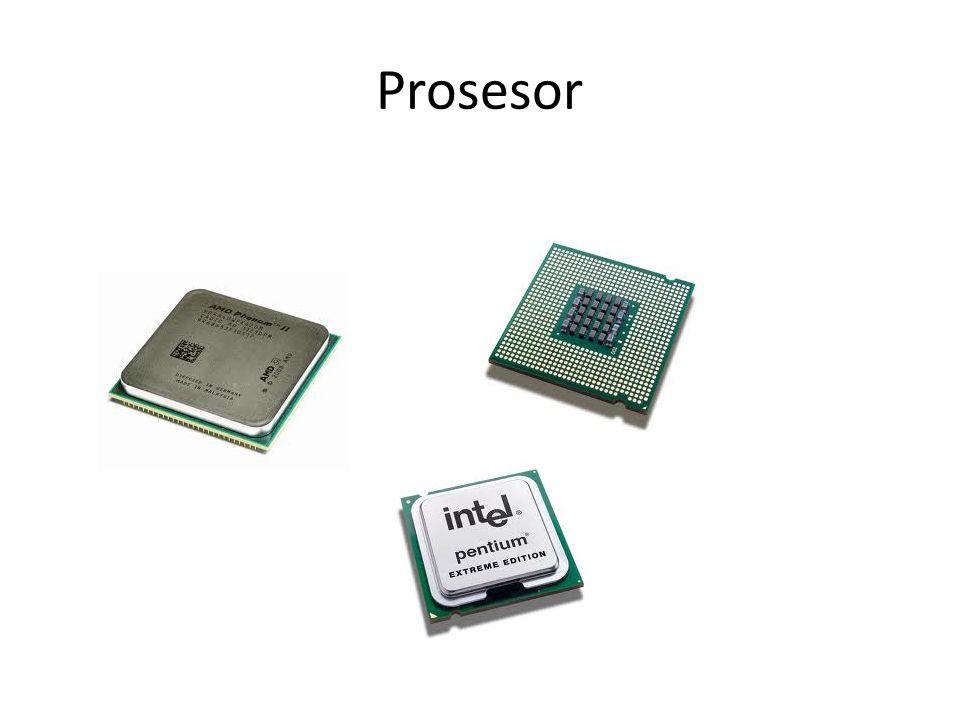 • Prosesor adalah nama singkat dari mikroprosesor dan seringkali disebut CPU (Central Processing Unit).