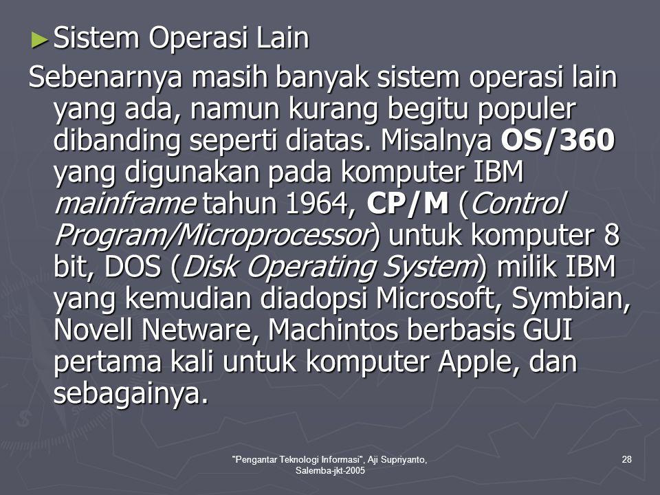 Pengantar Teknologi Informasi , Aji Supriyanto, Salemba-jkt-2005 29 Perangkat Lunak Aplikasi ► Bahasa Pemrograman.