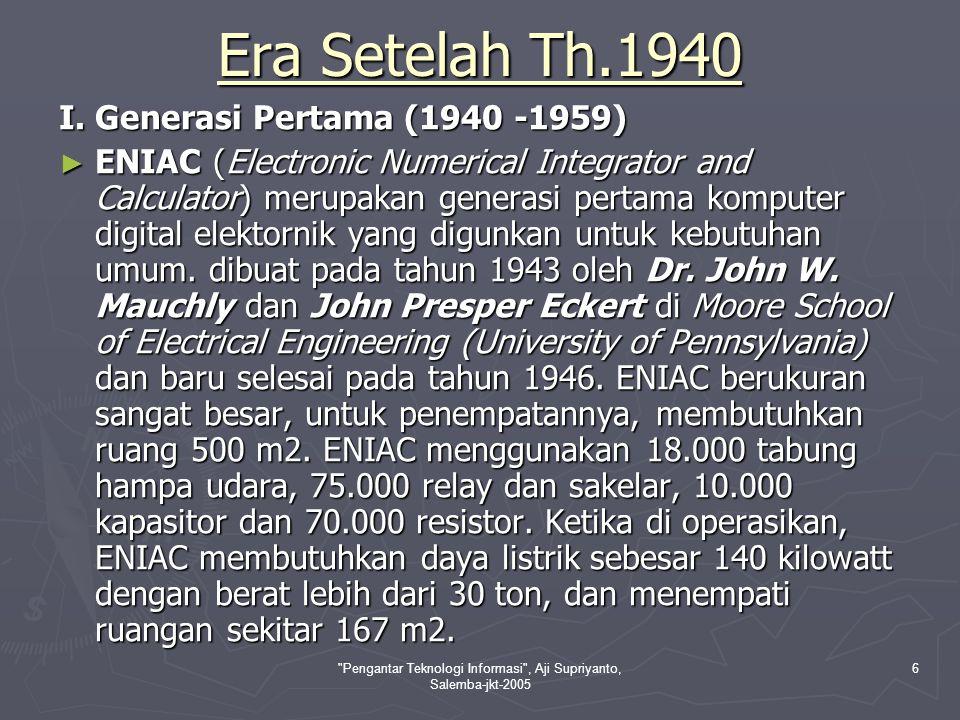 Pengantar Teknologi Informasi , Aji Supriyanto, Salemba-jkt-2005 7 Semua input dan output dilakukan melalui kartu plong.