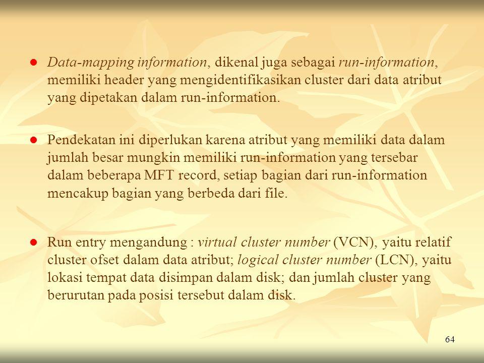 64   Data-mapping information, dikenal juga sebagai run-information, memiliki header yang mengidentifikasikan cluster dari data atribut yang dipetak