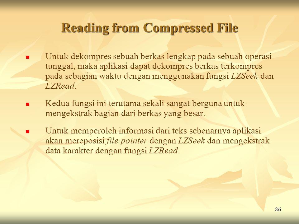 86 Reading from Compressed File   Untuk dekompres sebuah berkas lengkap pada sebuah operasi tunggal, maka aplikasi dapat dekompres berkas terkompres