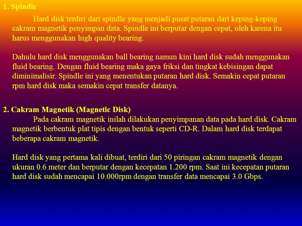 3.Read-write Head Read-write Head adalah pengambil data dari cakram magnetik.