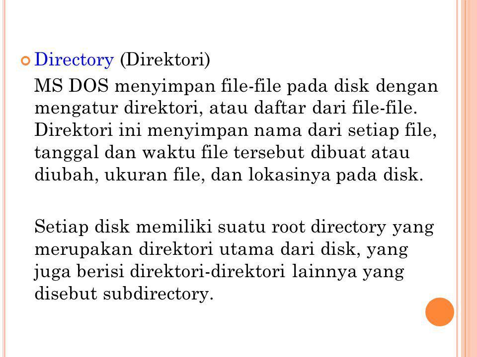 Root Directory (Direktori Akar / Utama) Ibarat hard disk adalah kabinet maka root directory nya adalah laci kabinet.