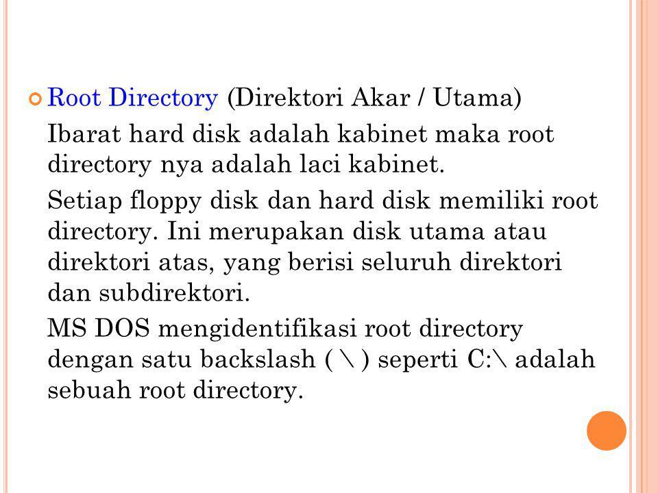 Subdirectory (Subdirektori) Dapat disebut suatu folder elektronik.
