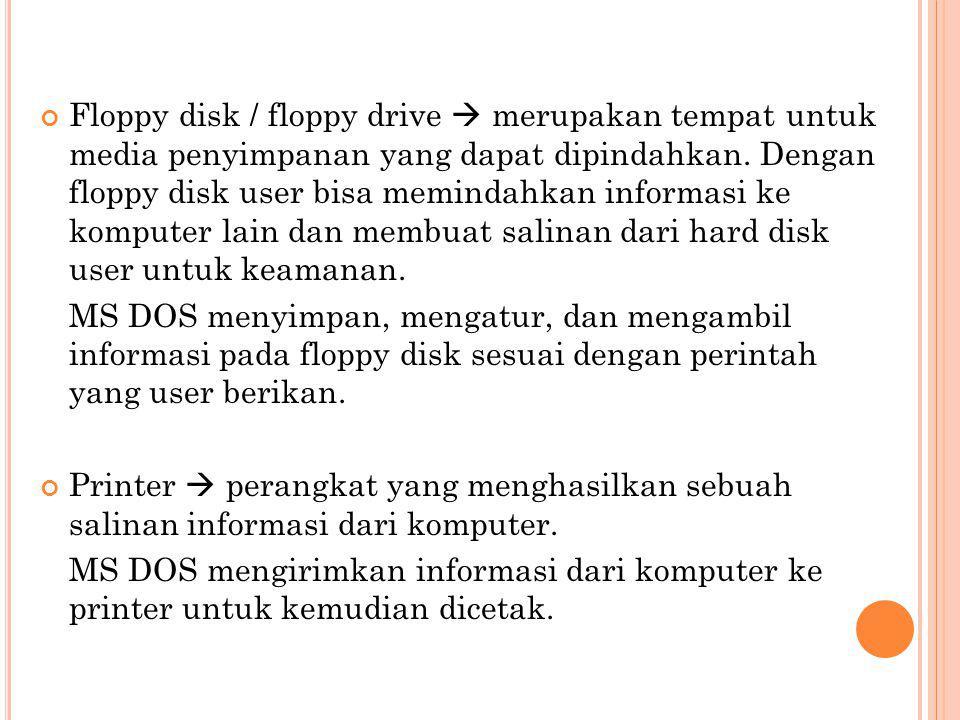 MS DOS menggunakan root direktori, subdirektori dan file-file untuk mengatur informasi yang user simpan pada hard disk dan floppy disk pada komputer.