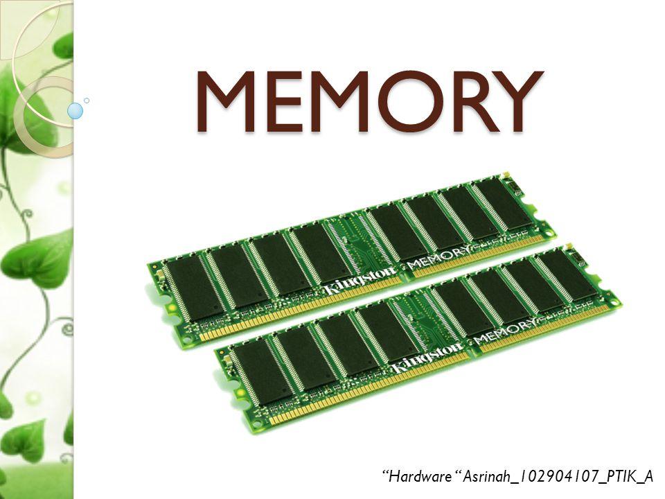 "MEMORY ""Hardware "" Asrinah_102904107_PTIK_A"