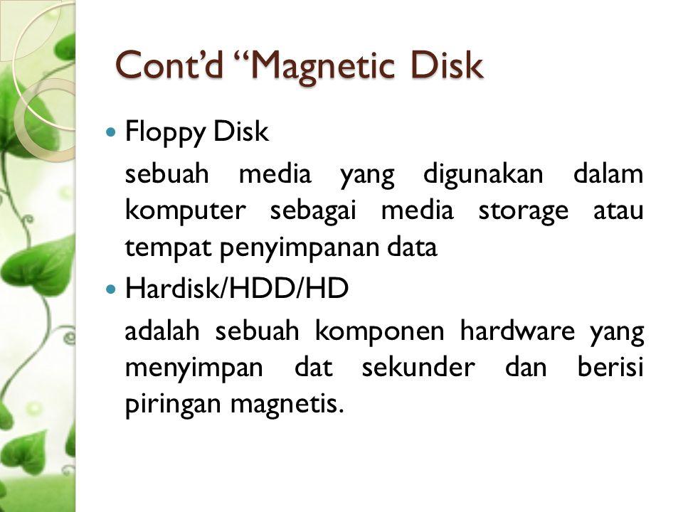 Cont'd Teknologi harddisk PC yang banyak beredar saat ini ada 3 tipe : - IDE/ATA - SATA - SCSI
