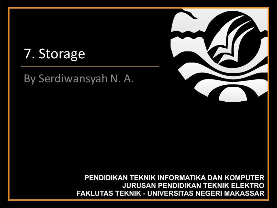 7. Storage By Serdiwansyah N. A.