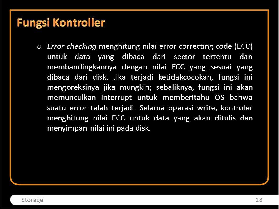 o Error checking menghitung nilai error correcting code (ECC) untuk data yang dibaca dari sector tertentu dan membandingkannya dengan nilai ECC yang s