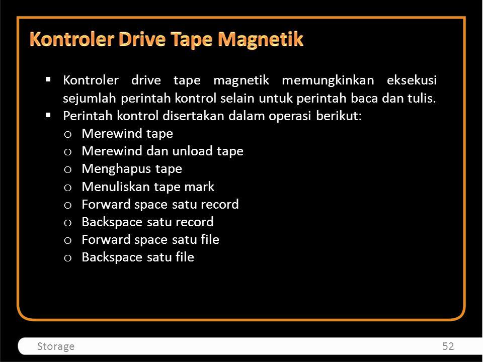  Kontroler drive tape magnetik memungkinkan eksekusi sejumlah perintah kontrol selain untuk perintah baca dan tulis.  Perintah kontrol disertakan da
