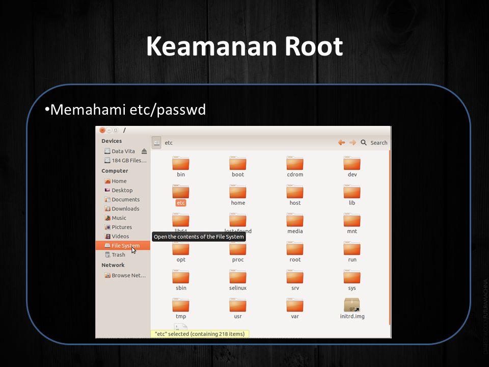 Keamanan Root • Memahami etc/passwd