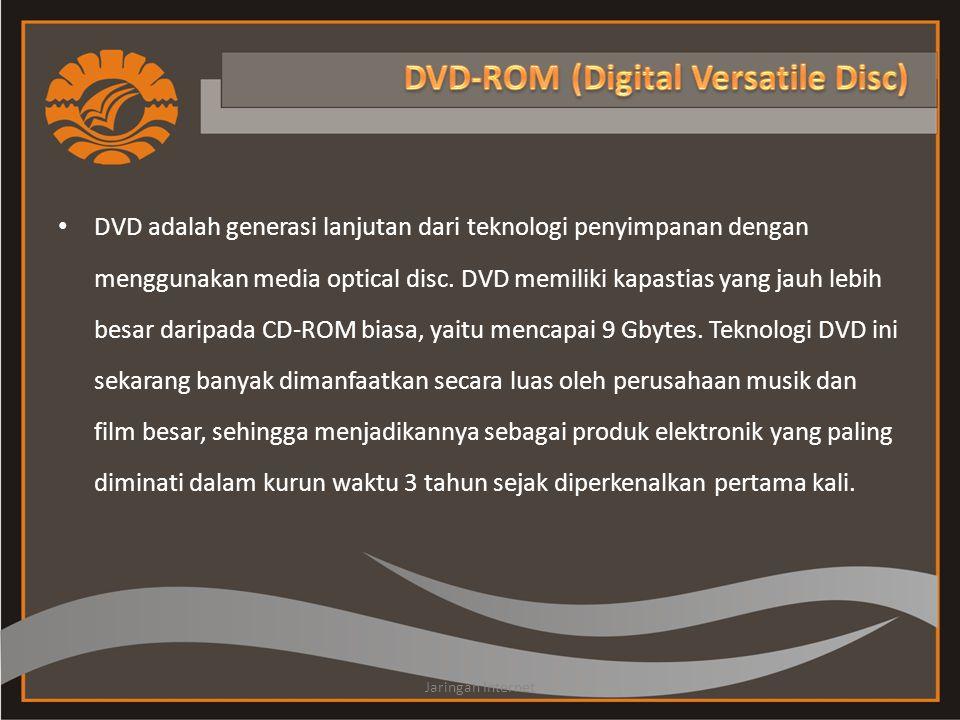 • DVD adalah generasi lanjutan dari teknologi penyimpanan dengan menggunakan media optical disc. DVD memiliki kapastias yang jauh lebih besar daripada