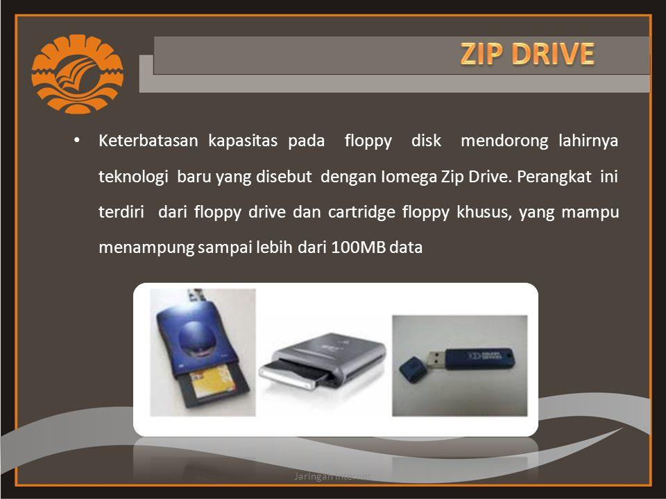 • Keterbatasan kapasitas pada floppy disk mendorong lahirnya teknologi baru yang disebut dengan Iomega Zip Drive. Perangkat ini terdiri dari floppy dr