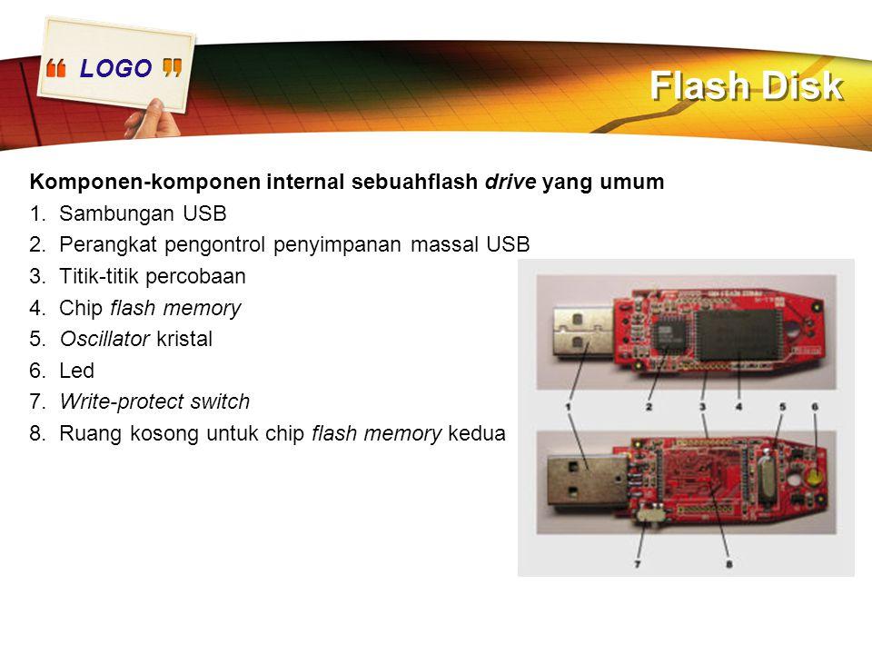 LOGO Flash Disk Komponen-komponen internal sebuahflash drive yang umum 1. Sambungan USB 2. Perangkat pengontrol penyimpanan massal USB 3. Titik-titik