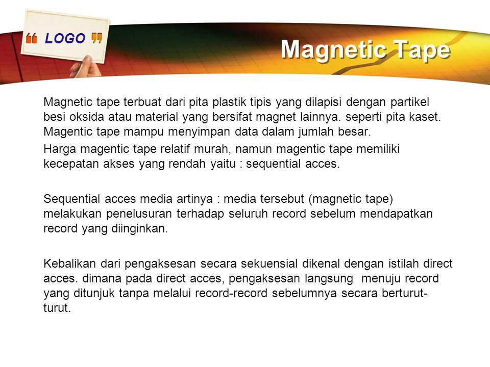 LOGO Magnetic Tape Magnetic tape terbuat dari pita plastik tipis yang dilapisi dengan partikel besi oksida atau material yang bersifat magnet lainnya.