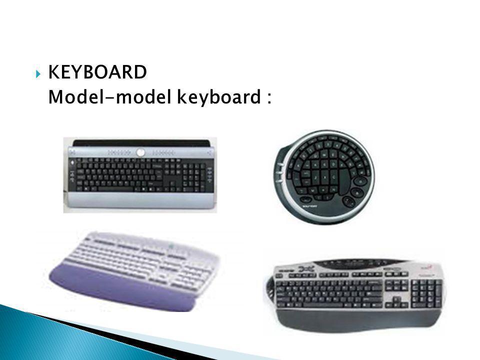  KEYBOARD Model-model keyboard :