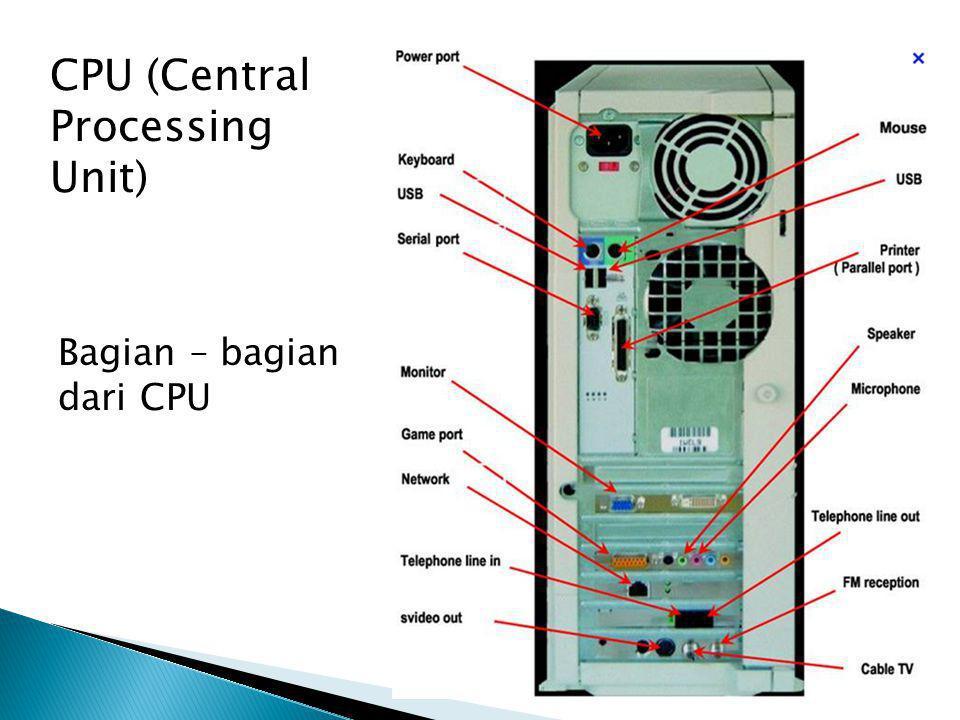 Bagian – bagian dari CPU CPU (Central Processing Unit)