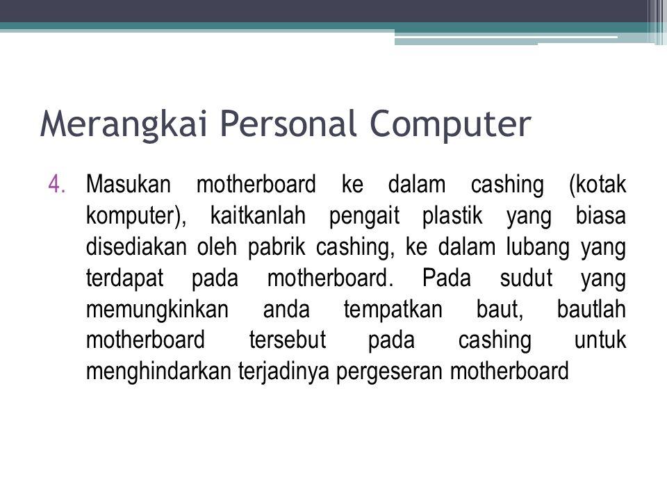 Merangkai Personal Computer 10.Pasanglah VGA card pada slotnya, bila anda memiliki card dari jenis ISA, anda harus menempatkan card tersebut pada ISA slot bus di motherboard.